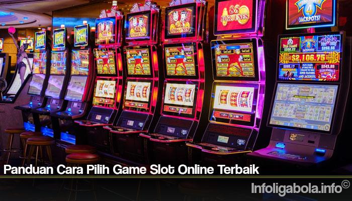 Panduan Cara Pilih Game Slot Online Terbaik