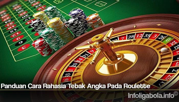 Panduan Cara Rahasia Tebak Angka Pada Roulette