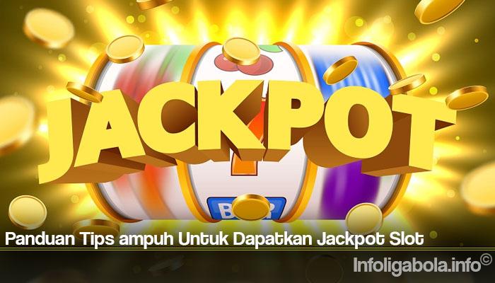 Panduan Tips ampuh Untuk Dapatkan Jackpot Slot