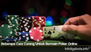 Beberapa Cara Curang Untuk Bermain Poker Online