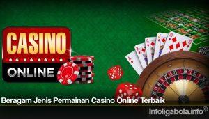 Beragam Jenis Permainan Casino Online Terbaik