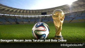 Beragam Macam Jenis Taruhan Judi Bola Online