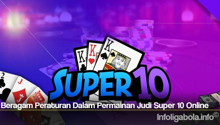 Beragam Peraturan Dalam Permainan Judi Super 10 Online