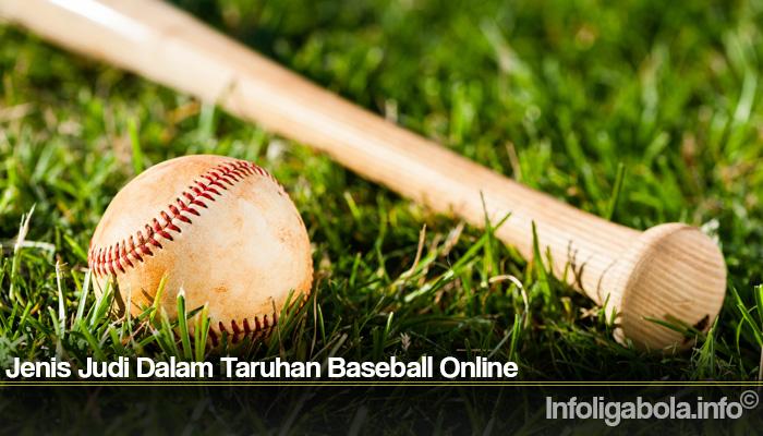 Jenis Judi Dalam Taruhan Baseball Online
