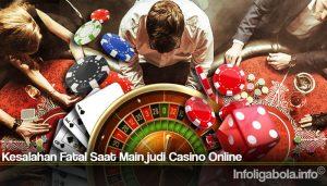Kesalahan Fatal Saat Main Permainan judi Casino Online