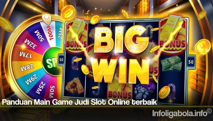Panduan Main Game Judi Slot Online terbaik