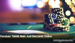 Panduan Taktik Main Judi Baccarat Online