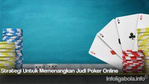 Strategi Untuk Memenangkan Judi Poker Online