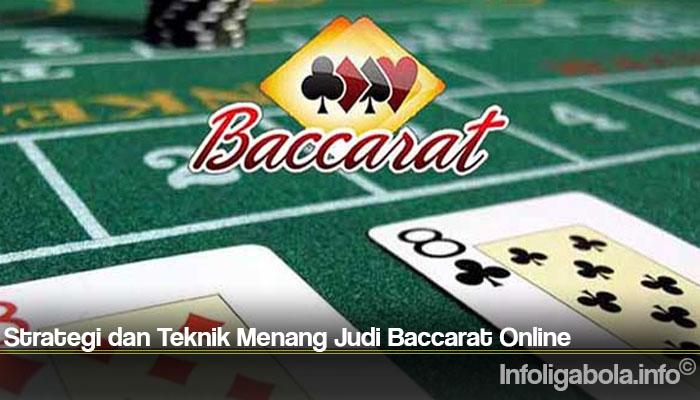 Strategi dan Teknik Menang Judi Baccarat Online