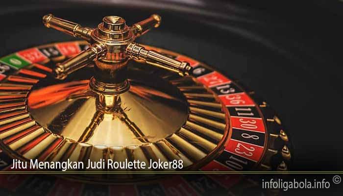 Jitu Menangkan Judi Roulette Joker88